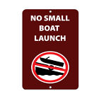 No Small Boat Launch Activity Sign Park Signs Aluminum METAL Sign