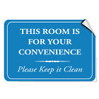 This Room Is For Your Convenience Please Keep It Clean LABEL DECAL STICKER