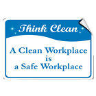 Think Clean A Clean Workplace Is A Safe Workplace LABEL DECAL STICKER