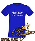 I Don't Eat Anything That Poops, T-shirt Vest Tshirt, Vegetarian, Veggie, Vegan