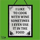 """I LIKE TO COOK WITH WINE/SOMETIMES USE IN FOOD"" WOOD POSTER PLAQUE/SHABBY SIGN"