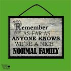 """REMEMBER WE'RE A NICE NORMAL FAMILY"" WOOD POSTER PLAQUE/VINTAGE SHABBYCHIC SIGN"