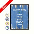 A Joint A Day Keeps The Bad Mood Away Framed Canvas  Aqua Print Picture Gifts