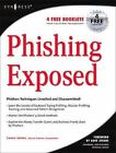 Phishing Exposed: By Lance James