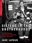 Sisters In The Brotherhoods: Working Women Organizing For Equality In New Yor...