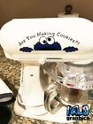 Are You Making COOKIES sticker for KitchenAid Stand Mixer BAKING MONSTER Baker