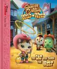 Sheriff Callie's Wild West the Cat Who Tamed the West by Disney Book Group (Engl