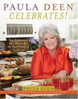 Paula Deen Celebrates! : Best Dishes and Best Wishes for the Best Times of Your