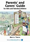 Parents' And Carers' Guide For Able And Talented Children: By Barry Teare