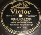 Anne Howard & Macdonough /Alice Green & Raymond Dixon VICTOR 18172 Babes In Wood