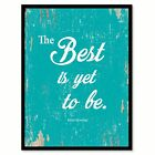 The Best Is Yet To Be Robert Browning Quote Saying Home Decor Wall Art Gift Idea