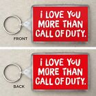 'I Love You More Than Call of Duty' Large Key Ring / Key Fop Valentine Gift