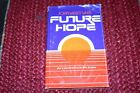 Future Hope by John Wesley White with Billy Graham Hardcover
