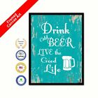 Drink Cold Beer Live The Good Life Bar Canvas Aqua Quote Office Wall Print Art
