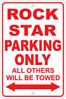 """Rock Star Parking Only / Will Tow Notice 8""""x12"""" Aluminum Sign"""