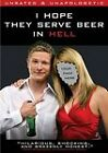 I Hope They Serve Beer in Hell (DVD, 2010)