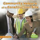 Community Helpers at the Construction Site, Paperback,  by Mari C Schuh