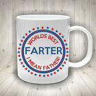 Worlds Best FARTER - I mean Father mug - Father s day mug - uinque gift for dad