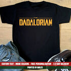 Dadalorian T Shirt Funny Star Mandalorian Wars Disney+ Dad Fathers Day Gift Top
