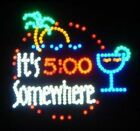 New 19x19 Its 5 Oclock Somewhere LED Light Up Neon Sign