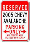 2005 05 CHEVY AVALANCHE Parking Sign