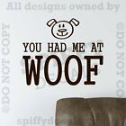 YOU HAD ME AT WOOF Dog Cat Animal Pet Quote Vinyl Wall Decal Decor Sticker Art