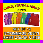 12 SCRIMMAGE VESTS SOCCER BASKETBALL FOOTBALL CHILD YOUTH ADULT PINNIES JERSEYS