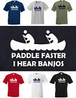 PADDLE FASTER I HEAR BANJOS FUNNY DELIVERANCE FILM T-SHIRT S to XXXL