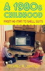 A 1980S Childhood - Retro Childhood Book Gift Idea Disco Arcade Eighties Child.