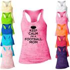 Keep Calm Im A Football Mom Burnout Racerback Tank Top