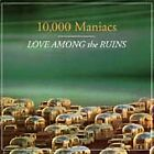 LOVE AMONG THE RUINS by 10,000 MANIACS Geffen Records, 1997