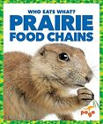 NEW Prairie Food Chains (Pogo: Who Eats What?) by Rebecca Pettiford