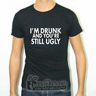 T-SHIRT SLIM FIT MAGLIA I'M DRUNK YOU ARE STILL UGLY IRONIC SIMPATICA SINGLE IN