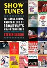 USED (GD) Show Tunes: The Songs, Shows, and Careers of Broadway's Major Composer
