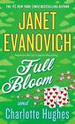 Full Bloom by Charlotte Hughes and Janet Evanovich (2014, Paperback)