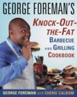 George Foreman Cookbook Knock-Out-the-Fat Barbecue and Grilling