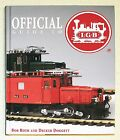 OFFICIAL GUIDE TO LGB TRAINS BY ROTH AND DOGGETT (NEW, 1998, HARDCOVER)