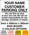 Customer Car Parking Only at your own Risk - Rigid Sign