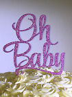 Sparkling Glitter Cake Topper Oh Baby Decoration Various Colours Available