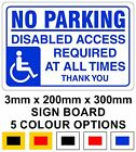 No Parking Disabled Access Required At All Times Sign 3mm x 200mm x 300mm Board