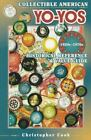 Collectible American Yo-Yos : 1920s to 1970s Identification and Value Guide by C фото