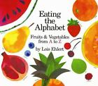 Eating the Alphabet : Fruits and Vegetables from A to Z by Lois Ehlert (1989, Ha