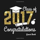 Class of 2017 Congratulations Guest Book: Graduations Keepsake Message and Scrab
