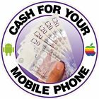 Cash for your Mobile Phone sticker, Apple, Android,  POS, PHONES BOUGHT FOR CASH