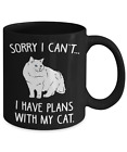 Sorry I Can't I Have Plans With My Cat Pet Owner Coffee Mug