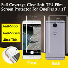 Front +Back Full Coverage Clear TPU Screen Protector Film For OnePlus 3 / 3T Lot