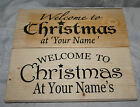 Xmas Plaque Sign PERSONALISED Welcome to Christmas at the Your Name Family Wood