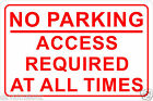 No Parking Access Required At All Times 20cmx30cm Rigid