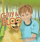 NEW Gilly & Bloo by Mary Ann Sternberg
