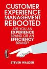 Customer Experience Management Rebooted: Are you an Experience brand or an Effic